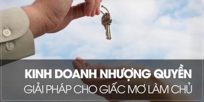 Kinh doanh nhượng quyền - Giải pháp cho giấc mơ làm chủ - Giàng Thuận Ý