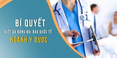 Bí quyết viết và đăng bài báo quốc tế ngành Y Dược