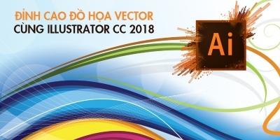 Đỉnh cao đồ họa Vector cùng Illustrator CC 2018