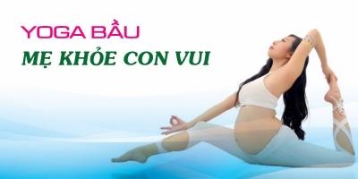 Yoga bầu - Mẹ khỏe con vui