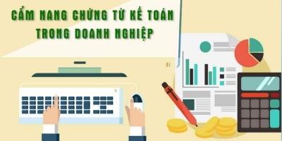 Cẩm nang chứng từ kế toán trong doanh nghiệp