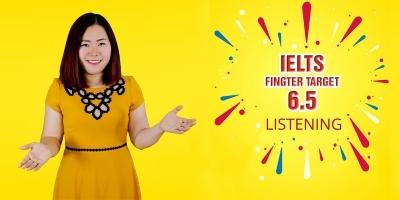 IELTS FINGTER TARGET 6.5: Listening