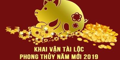 Khai Vận Tài Lộc - Phong thủy Năm Mới 2019 - Đón Đầu Thành Công