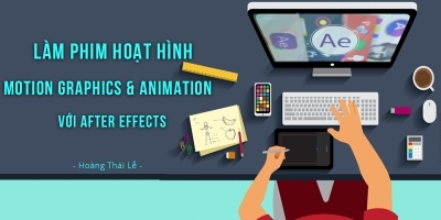 Làm phim hoạt hình Motion graphics & Animation với After Effects