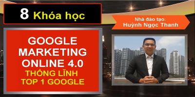 8 khóa học Google Marketing Online 4.0 đỉnh cao - Thống lĩnh TOP 1 Google