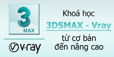Làm chủ 3DsMax - Vray dựng hình Nội thất - Ngoại thất