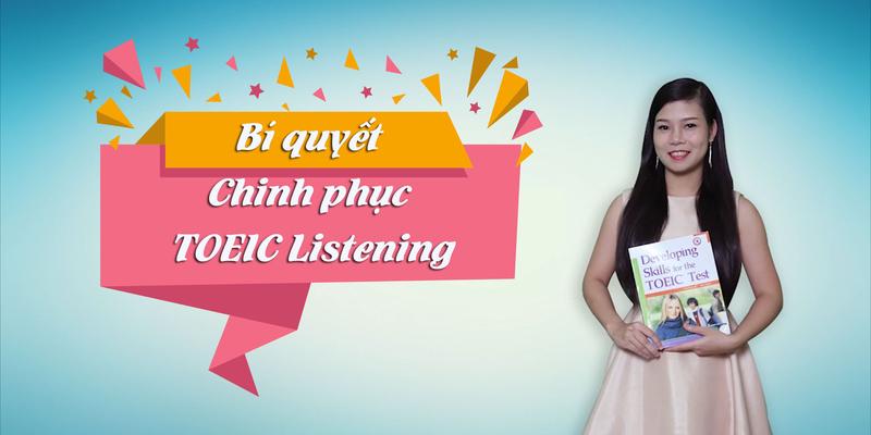 Bí quyết chinh phục Toeic Listening