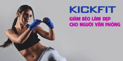 Kickfit giảm béo làm đẹp cho người văn phòng