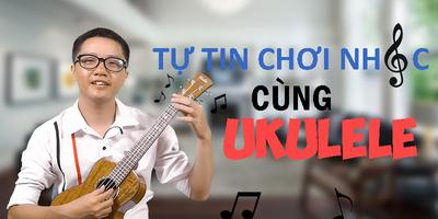 Tự tin chơi nhạc cùng Ukulele