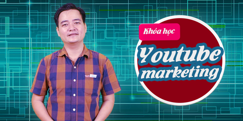 [Nguyễn Quốc Anh] Youtube Marketing