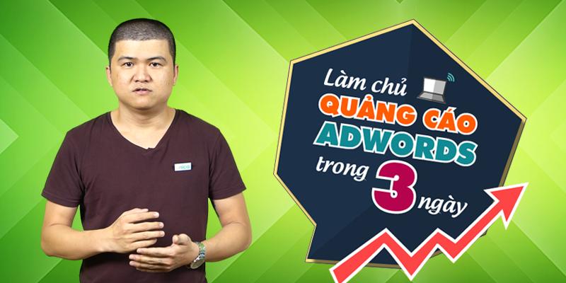 Làm chủ quảng cáo Adwords trong 3 ngày