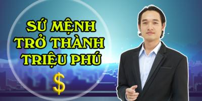 Sứ mệnh trở thành triệu phú -  Nguyễn Quang Ngọc