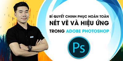 Bí quyết chinh phục hoàn toàn nét vẽ và hiệu ứng trong Adobe Photoshop