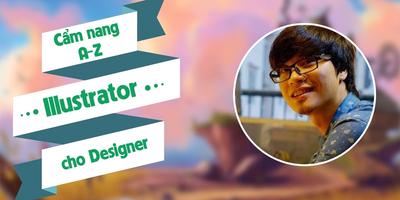 Cẩm nang A-Z Illustrator cho Designer