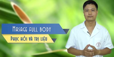 Massage Full Body - Phục hồi và Trị liệu