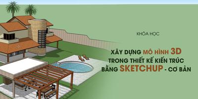 Xây dựng mô hình 3D trong thiết kế kiến trúc bằng Sketchup - cơ bản