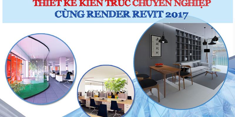 Chuyên gia Thiết kế Kiến trúc cùng Render Revit
