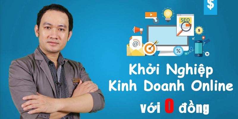 Khởi nghiệp kinh doanh online với số vốn 0 đồng