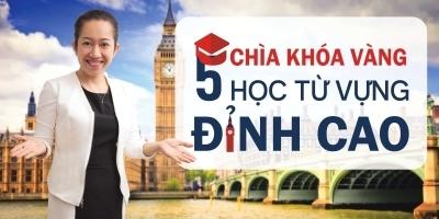 5 chìa khóa từ vựng Tiếng Anh đỉnh cao