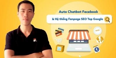 Auto Chatbot Facebook & Hệ thống Fanpage SEO Top Google - Đỗ Văn Nghĩa