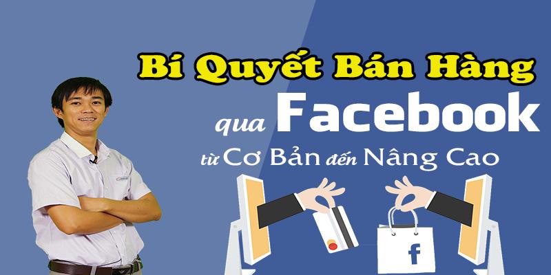Bí quyết bán hàng qua facebook từ cơ bản đến nâng cao