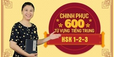 Chinh phục 600 từ vựng Tiếng Trung HSK 1-2-3 -  Phan Diệu Linh
