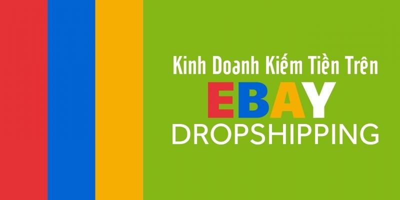 Kinh doanh kiếm tiền trên Ebay Dropshipping