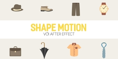 Shape motion với After effect - Master Trần