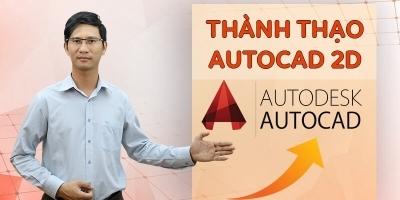 Học - Luyện kỹ năng thành thạo Autocad 2D