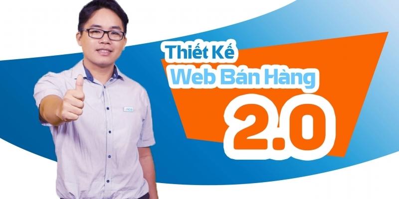Thiết kế web bán hàng 2.0 - 3816989 , 704 , 338_704 , 600000 , Thiet-ke-web-ban-hang-2.0-338_704 , unica.vn , Thiết kế web bán hàng 2.0