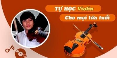 Tự Học Violin Cho Mọi Lứa Tuổi