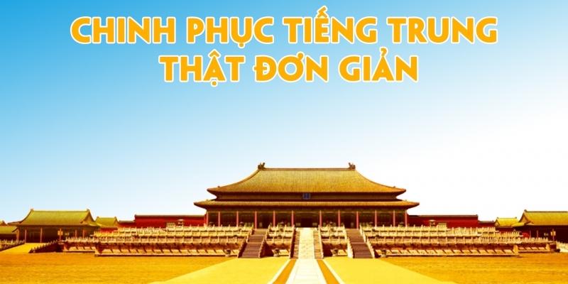 Chinh phục Tiếng Trung thật đơn giản