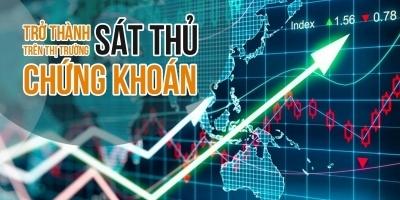 Trở thành sát thủ trên thị trường chứng khoán