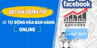 Đột phá doanh thu Online và Chatbot tự động hóa bán hàng