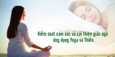 Kiểm soát cảm xúc và cải thiện giấc ngủ ứng dụng Yoga và Thiền