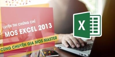 Thành thạo Excel 2013 từ A tới Z, tự tin thi đỗ chứng chỉ MOS