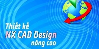 Thiết kế NX CAD Design nâng cao
