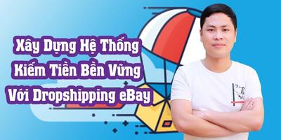 Xây Dựng Hệ Thống Kiếm Tiền Bền Vững Với Dropshipping eBay